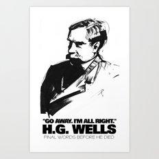 H.G. Wells last words Art Print