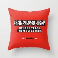 SOME FATHERS TEACH THEIR… Throw Pillow