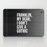 Franklin, My Dear, I Don… iPad Case