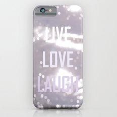 Live Love Laugh Slim Case iPhone 6s