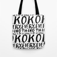 EVERY THING IS GOING TO … Tote Bag