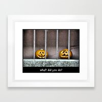 What Did You Do? Framed Art Print
