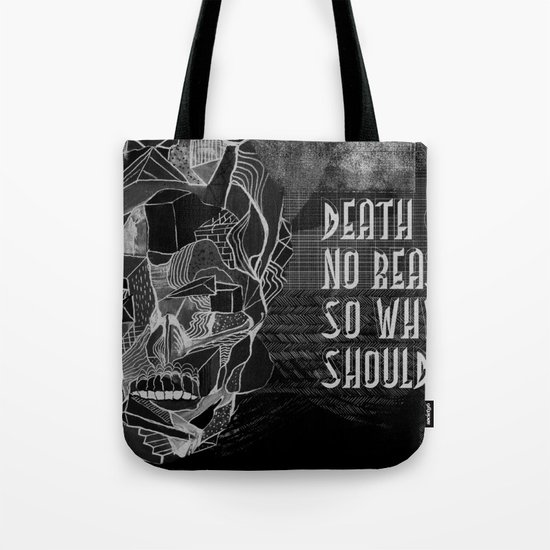 Death gives no reason Tote Bag