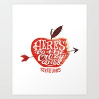 Here's to the Crazy Ones Art Print