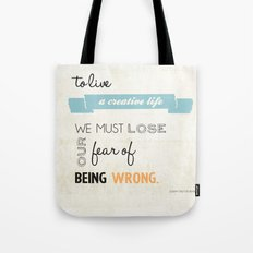 To live a creative life you must... Tote Bag