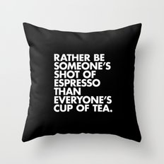 Rather Be Someone's Shot of Espresso Throw Pillow