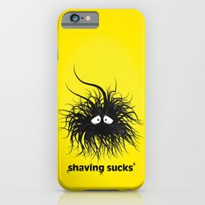 SHAVING SUCKS Slim Case iPhone 6s