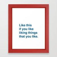 Like This Framed Art Print