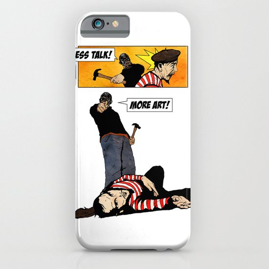 Less Talk! More Art! iPhone & iPod Case