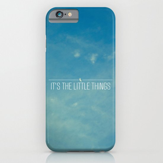 It's The Little Things iPhone & iPod Case