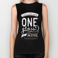 I Will Only Have One Gla… Biker Tank