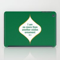 I am no more than another stolen ornament iPad Case
