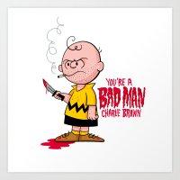 You're a Bad Man Charlie Brown Art Print