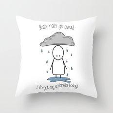 Rain Rain Go Away! Throw Pillow