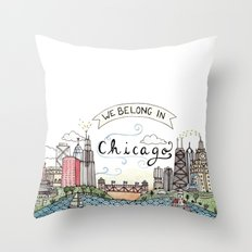 We Belong in Chicago Throw Pillow