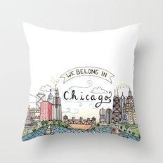 We Belong in Chicago Throw Pillow