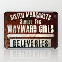 Sister Margaret's School For Wayward Girls iPad Case