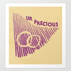 ur precious Art Print