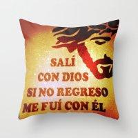 Sali con Dios Throw Pillow