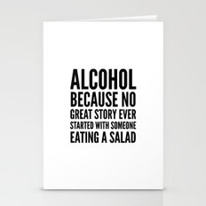 ALCOHOL BECAUSE NO GREAT… Stationery Cards
