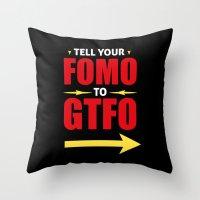 Tell Your FOMO To GTFO Throw Pillow
