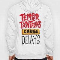 Temper Tantrums Cause Delays Hoody