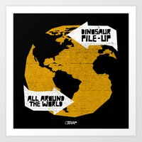 7 inch series: Dinosaur Pile-up - all around the world Art Print