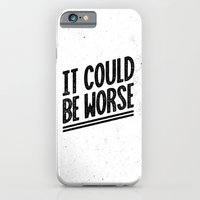It Could Be Worse iPhone 6 Slim Case