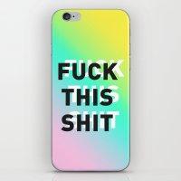 Fuck This Shit - Gradien… iPhone & iPod Skin