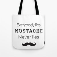 mustache never lies Tote Bag