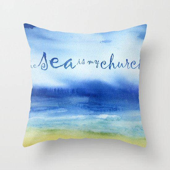 The Sea Is My Church (text) Throw Pillow