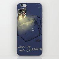 Wake up & Celebrate! iPhone & iPod Skin