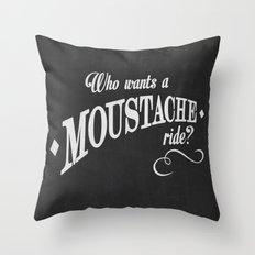 WHO WANTS A MOUSTACHE RIDE? - Super Troopers Throw Pillow