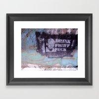 Drink, Fight & Fuck Framed Art Print