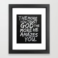 The more you trust god, the more he amazes you Framed Art Print
