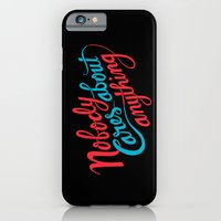 Nobody Cares About Anyth… iPhone 6 Slim Case