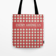 Enemy Among Us I Tote Bag
