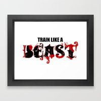 Train like a Beast Framed Art Print