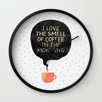 I love the smell of coffee in the morning Wall Clock