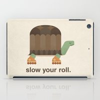 Slow Your Roll iPad Case