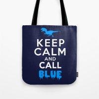 Keep Calm And Call Blue … Tote Bag