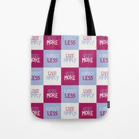 Live Simply, Give More, Expect Less Tote Bag