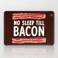 No Sleep Till Bacon iPad Case