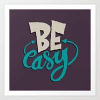 Be Easy. Art Print