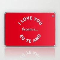 I Love You Because Eu Te Amo Laptop & iPad Skin