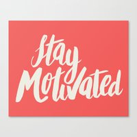 Stay Motivated Canvas Print