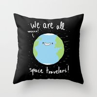 If You Think About It, We Are All Space Travelers Throw Pillow