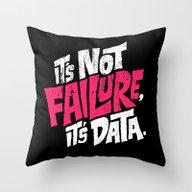 It's Not Failure, It's D… Throw Pillow