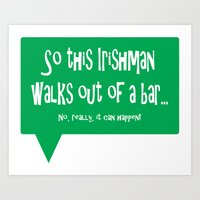 So This Irishman Walks Out of a Bar... Art Print