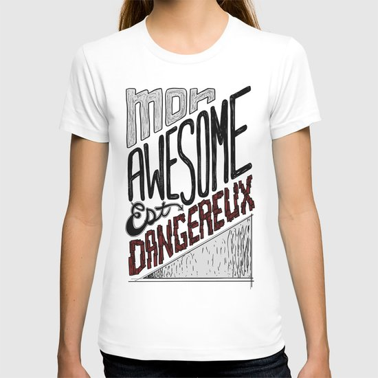 Mon Awesome Est Dangereux. T-shirt